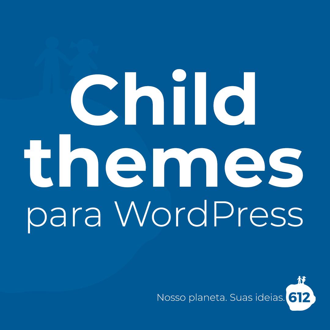 Como criar um tema filho para um site em WordPress