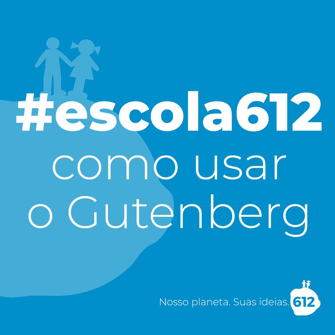 #escola612 – Como usar o Gutenberg, o novo editor de texto do WordPress – Aula 4
