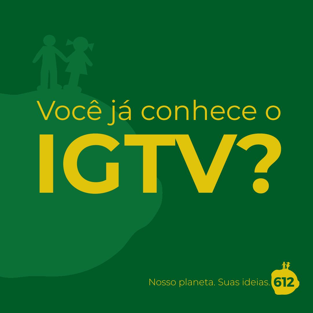 Chegou o IGTV, o novo aplicativo de vídeos do Instagram; o que você precisa saber para não ficar de fora dessa novidade