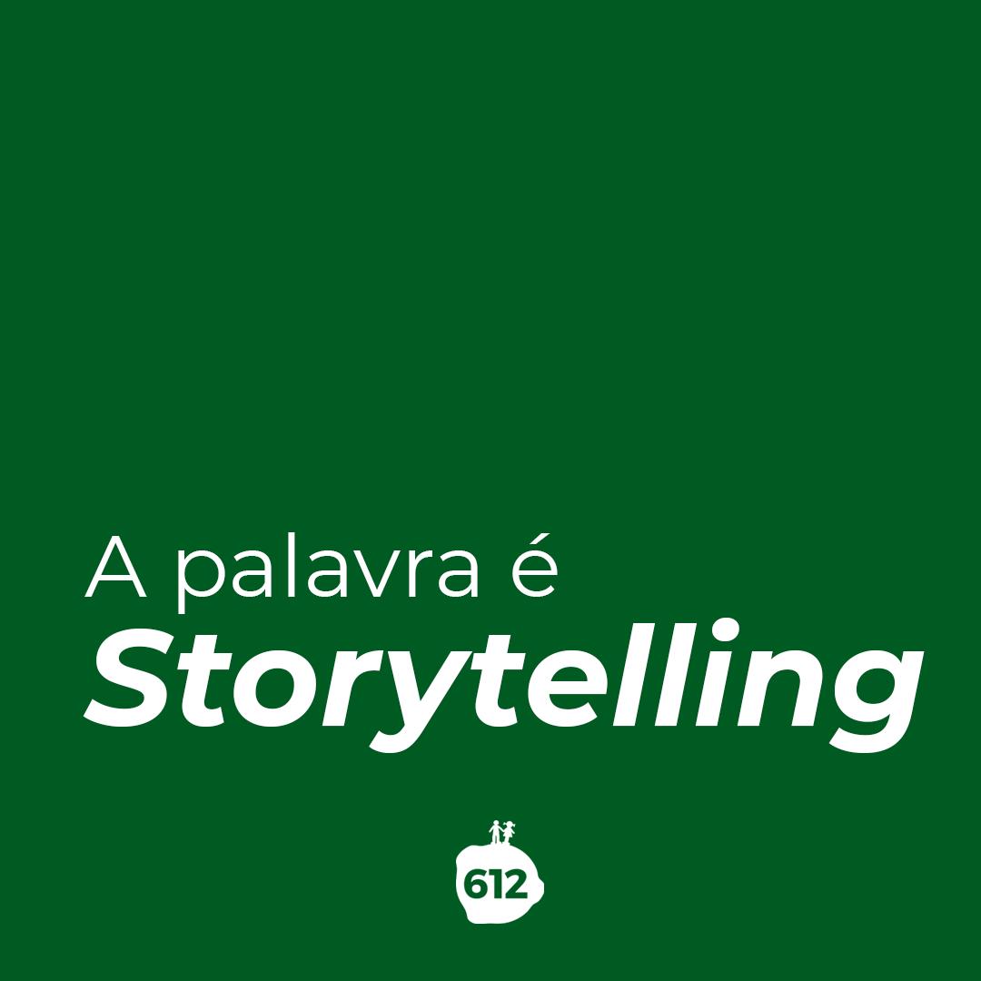 E a palavra mágica de hoje é: Storytelling